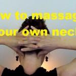 Massage Monday 3 ways to massage your own neck