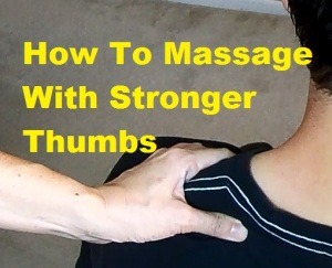 massage monday couples massage how to make your thumbs stronger