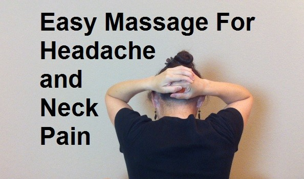 massage monday easy massage for headache and neck pain