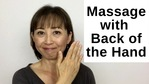 Massage Monday how to massage with the back of the hand